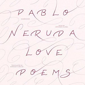 AmazonSmile: Love Poems (Audible Audio Edition): Pablo Neruda, Armando Durán, Inc. Blackstone Audio: Books