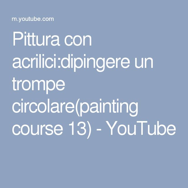 Pittura con acrilici:dipingere un trompe circolare(painting course 13) - YouTube