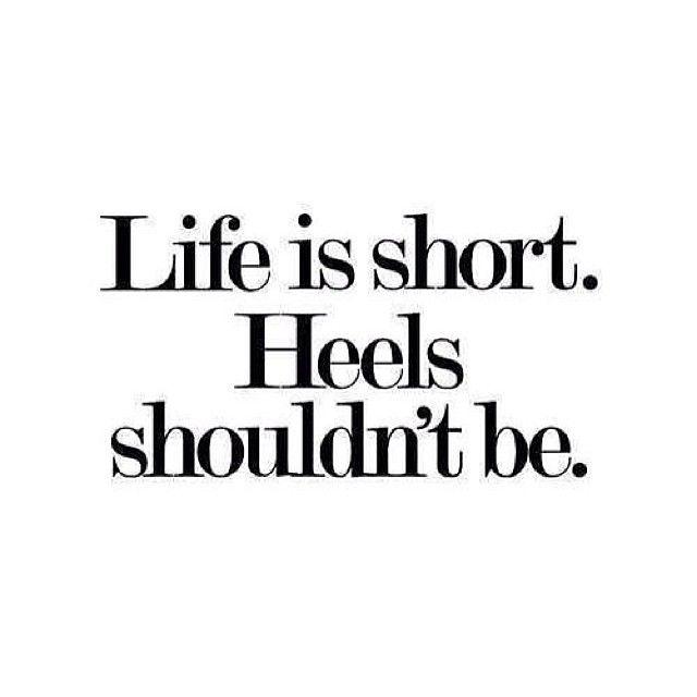 Follow @ashleesarajones Instagram  So true #quotes #life #heels #fashion #style #shoes #short #true #love #wordstoliveby