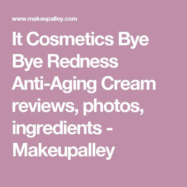 It Cosmetics Bye Bye Redness Anti-Aging Cream reviews, photos, ingredients  - Makeupalley