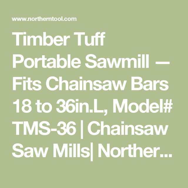Timber Tuff Portable Sawmill — Fits Chainsaw Bars 18 to 36in.L, Model# TMS-36 | Chainsaw Saw Mills| Northern Tool + Equipment