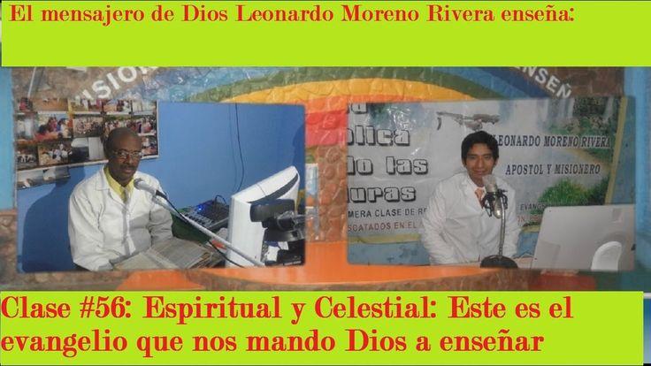 Clase #56: Espiritual y Celestial: Este es el evangelio que nos mando Di...