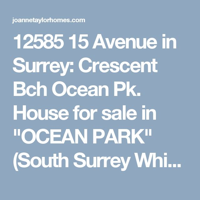 "12585 15 Avenue in Surrey: Crescent Bch Ocean Pk. House for sale in ""OCEAN PARK"" (South Surrey White Rock) : MLS® # R2196045"