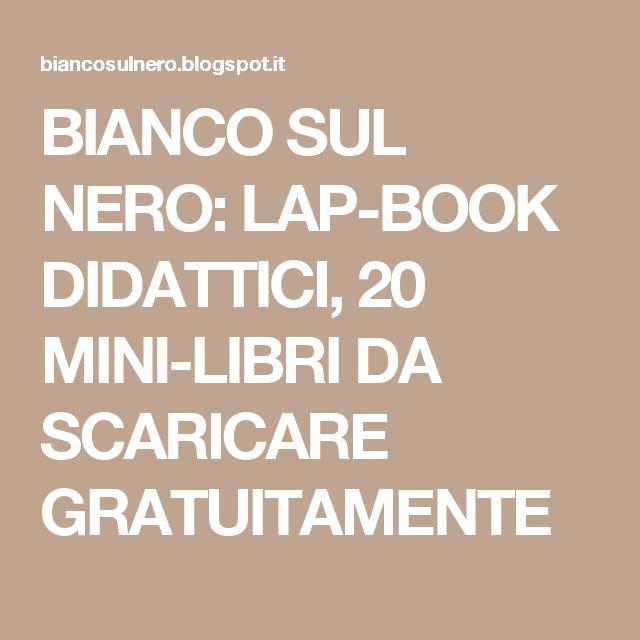 BIANCO SUL NERO: LAP-BOOK DIDATTICI, 20 MINI-LIBRI DA SCARICARE GRATUITAMENTE