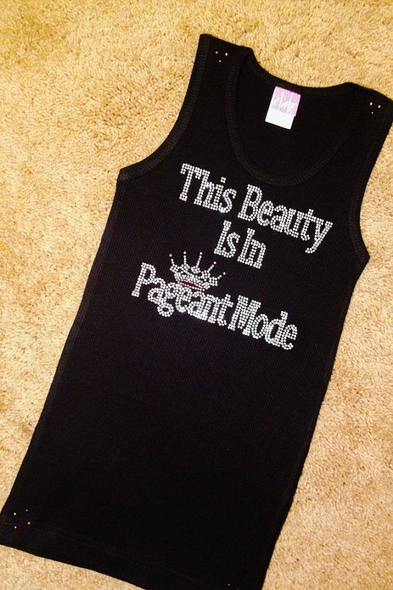 This Beauty is in Pageant Mode Kid Boutique Rhinestone Crystal Embroidered bling tank, Pageantry, Pageant bling shirt, Baby Girl OOC on Etsy, $15.99