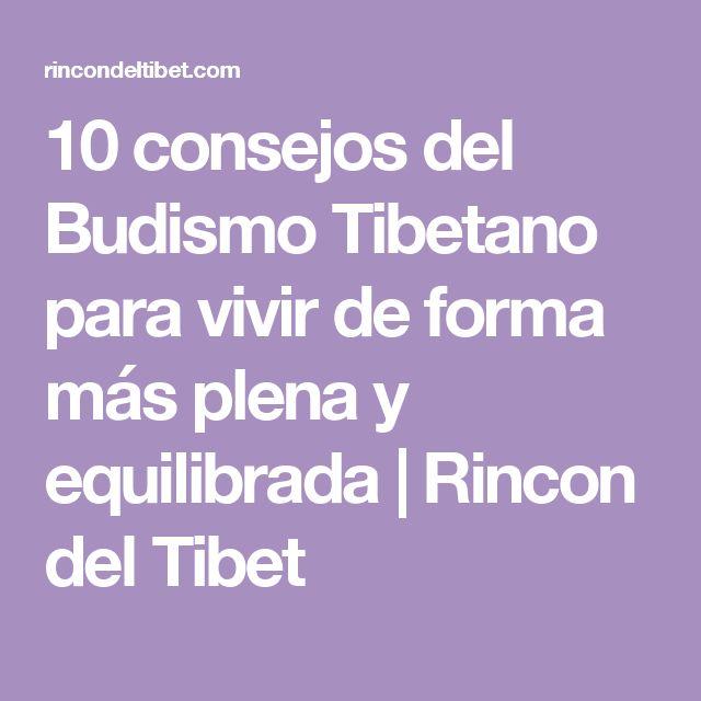 10 consejos del Budismo Tibetano para vivir de forma más plena y equilibrada | Rincon del Tibet