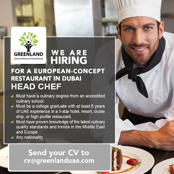 We Are Hiring For A European Concept Restaurant In Dubai Head Chef Must Have A Culinary Degree From An A Culinary School We Are Hiring College Graduation