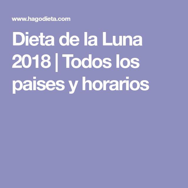 Dieta de la Luna 2018 | Todos los paises y horarios