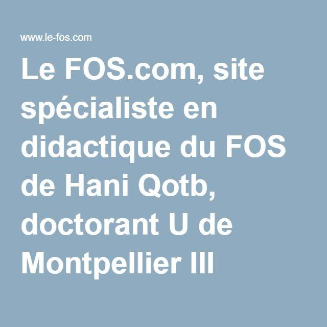 Le FOS.com, site spécialiste en didactique du FOS de Hani Qotb, doctorant U de Montpellier III