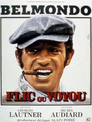 Flic ou Voyou - Jean-Paul Belmondo. Sans oublier le professionnel et l incorrigible