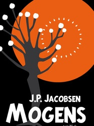"""Mogens"" is a short story by J.P. Jacobsen. It was published in 1872 and tell the story of the dreamer Mogens and his tragic relationship with the girl Camilla in a way that is both naturalistic and lyrical."
