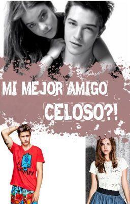 """Deberías leer """" Mi Mejor Amigo CELOSO?! """" en #Wattpad #novelajuvenil"""