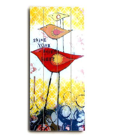 Take a look at this 'Shine Your Bright Light' Wall Art by ArteHouse on #zulily today!