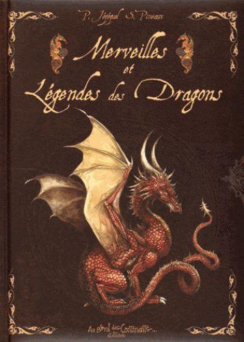 Merveilles et Légendes des Dragons - Séverine Pineaux - Livre
