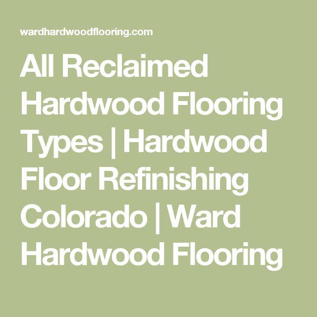 All Reclaimed Hardwood Flooring Types | Hardwood Floor Refinishing Colorado | Ward Hardwood Flooring