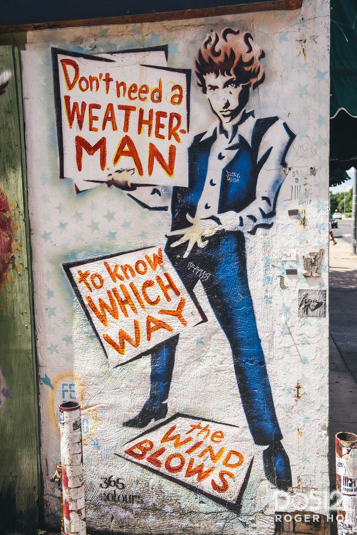 Don't need a weatherman to know which way the wind blows - Bob Dylan - Austin Texas Art - Street Art - Music Art