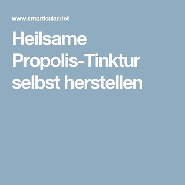 Heilsame Propolis-Tinktur selbst herstellen