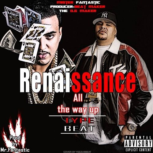 Renaissance-All the Way Up Type Beat(Produced by Mr.Fantastic) by Mister Fantastic