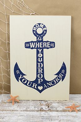 """""""Home is Where You Drop Your Anchor"""" MDF Sign 19ix13, Wall Decor, Nautical"""