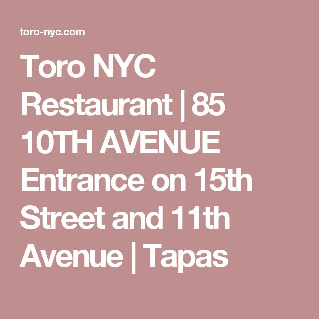 Toro NYC Restaurant | 85 10TH AVENUE Entrance on 15th Street and 11th Avenue | Tapas