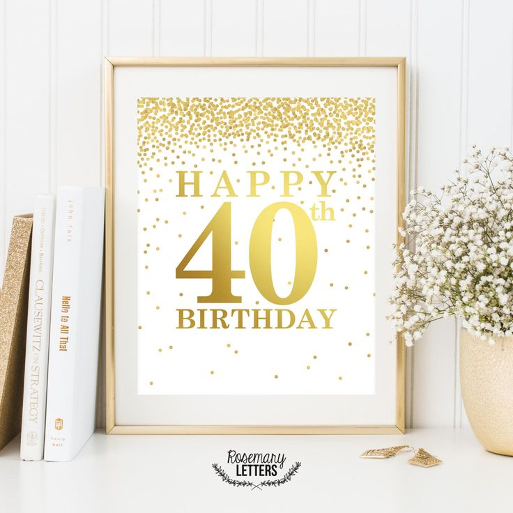 Happy 40th Birthday, Printable 40th birthday decor, 40th birthday sign, Birthday party decorations, Birthday Printable Banner,8x10 Printable by RosemaryLetters on Etsy https://www.etsy.com/uk/listing/270247975/happy-40th-birthday-printable-40th