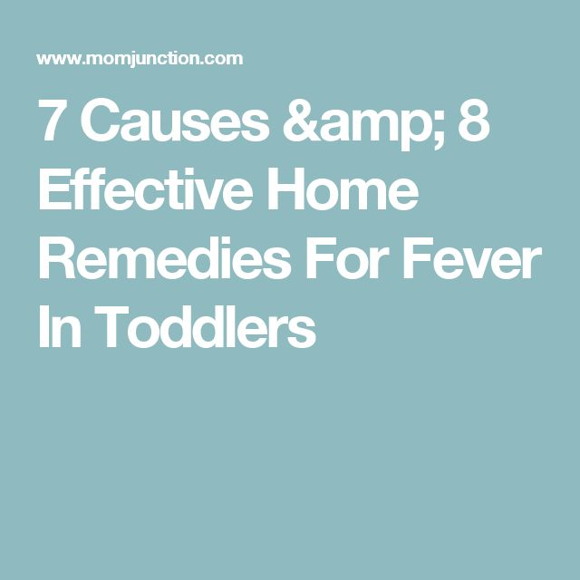 7 Causes & 8 Effective Home Remedies For Fever In Toddlers