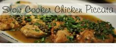 Slow Cooker Chicken Piccata - Joy Makin Mamas (use GF flour - of course!)