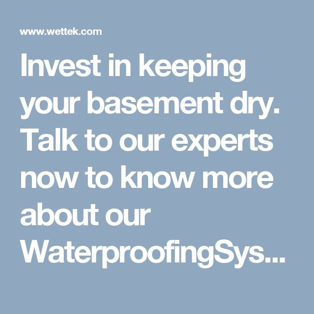 Invest in keeping your basement dry. Talk to our experts now to know more about our WaterproofingSystem. Call us at 613-969-6309.