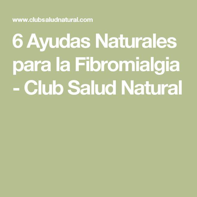 6 Ayudas Naturales para la Fibromialgia - Club Salud Natural