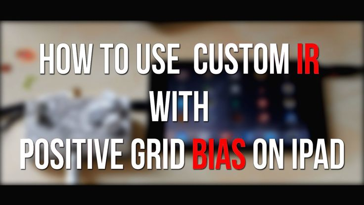 How to use custom IR with Positive Grid Bias