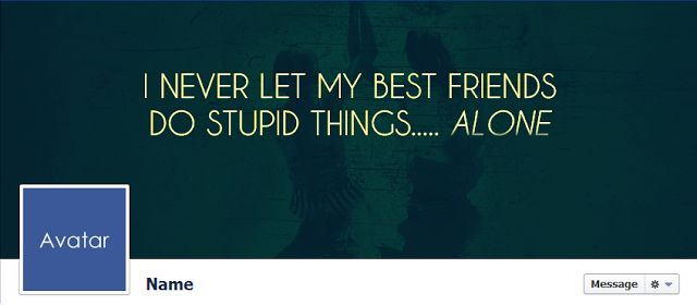 Free Facebook Timeline Cover Photos - Quality-Cover.com: I Never Let My Best Friends Do Stupid Things... Al...