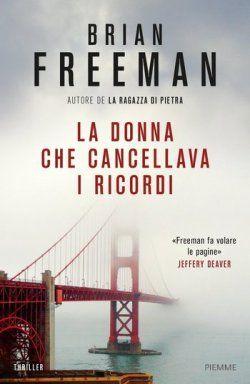 La donna che cancellava i ricordi, Brian Freeman (Piemme 2017)