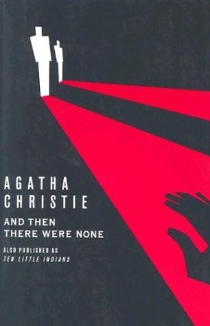 And Then There Were None - Agatha Christie Classic mystery novel by one of the greats. Loved it!