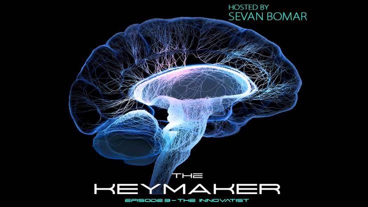 The Keymaker With Sevan Bomar - Episode 3 - The Innovatist [11/21/2015]
