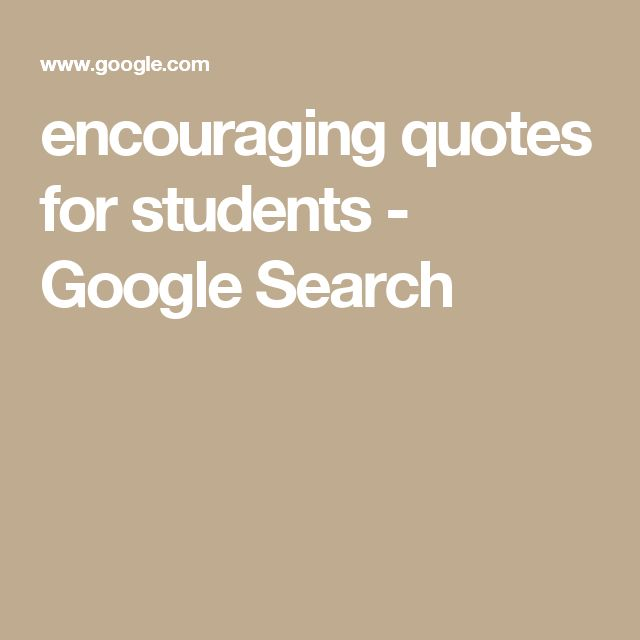 Quotes On Encouragement For Students: Best 25+ Encouraging Quotes For Students Ideas On