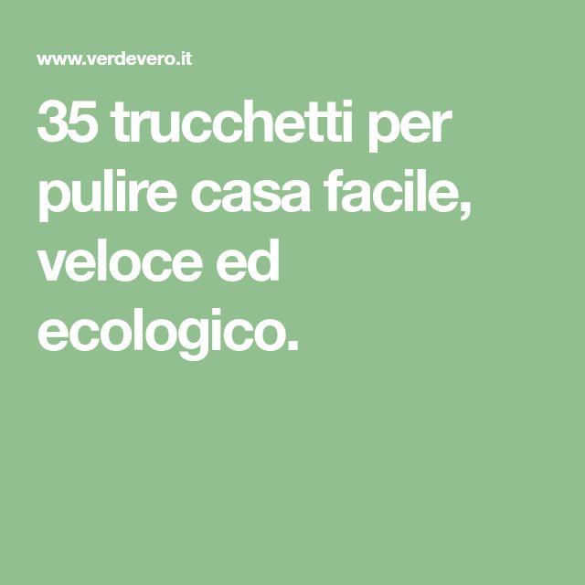 35 trucchetti per pulire casa facile, veloce ed ecologico.