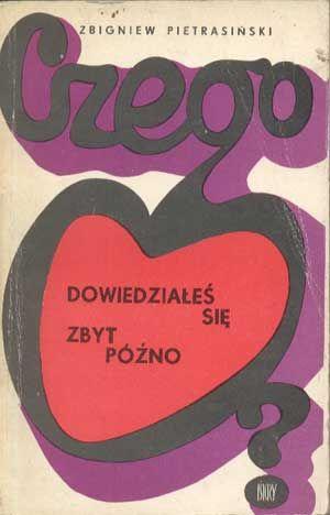 Czego dowiedziałeś się zbyt późno?, Zbigniew Pietrasiński, Iskry, 1979, http://www.antykwariat.nepo.pl/czego-dowiedziales-sie-zbyt-pozno-zbigniew-pietrasinski-p-1370.html