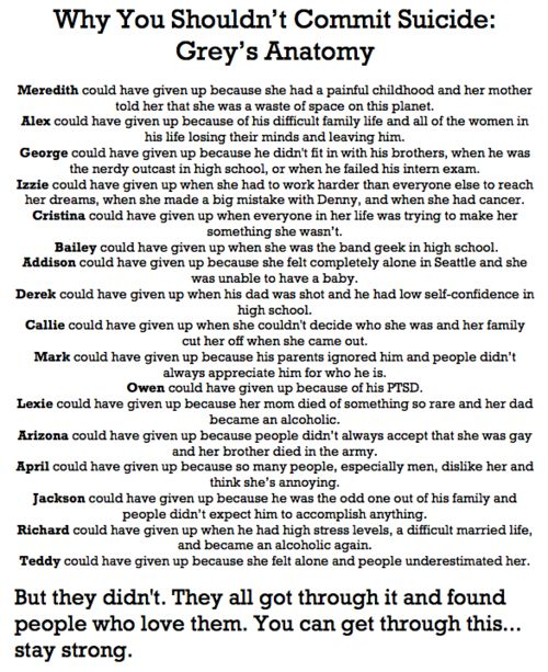 this is the most beautiful thing i have ever read. even if you're not a grey's fan you can understand all of these things. never give up, things DO get better<3