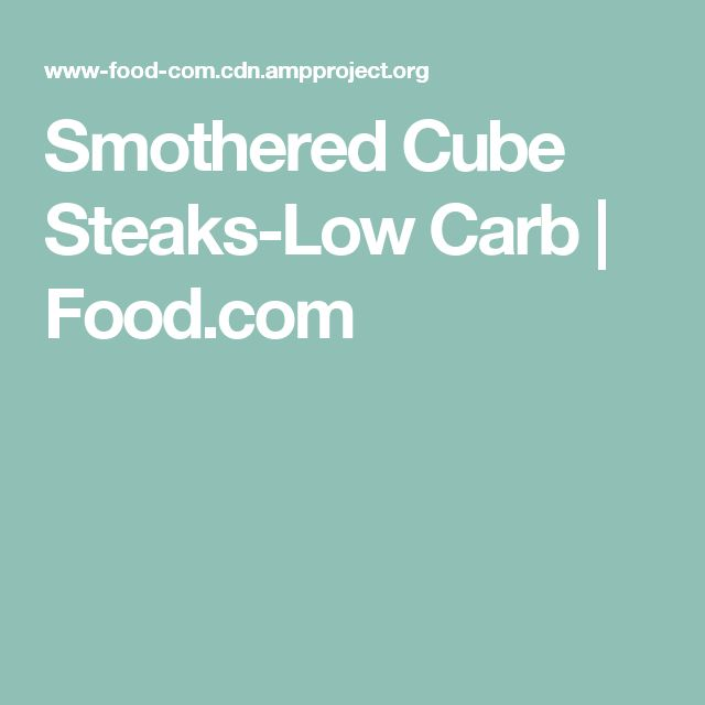 Smothered Cube Steaks-Low Carb | Food.com