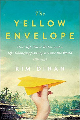 The Yellow Envelope: One Gift, Three Rules, and A Life-Changing Journey Around the World: Kim Dinan: 0760789258626: Amazon.com: Books