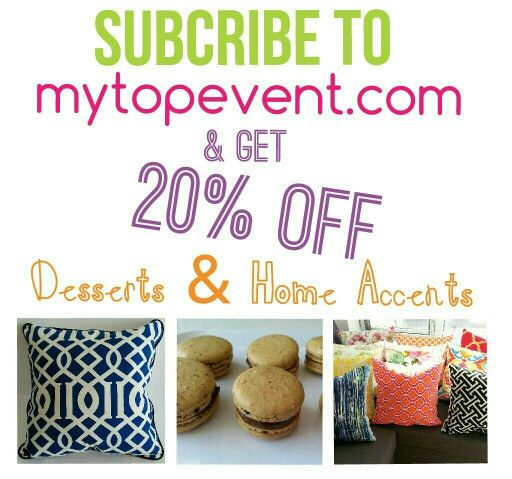 SUBSCRIBE to our Mailing List  mytopevent.com  And get 20% OFF  In Desserts & Home Accents (hand made-well crafted) Pillows, Table Runners, Placemats and Throws.  Find out about our next promotions! #desserts #macarons #cupcakes #dessertsshots #home #accents #handmade #Mississauga #gta #wellcrafted #weddings
