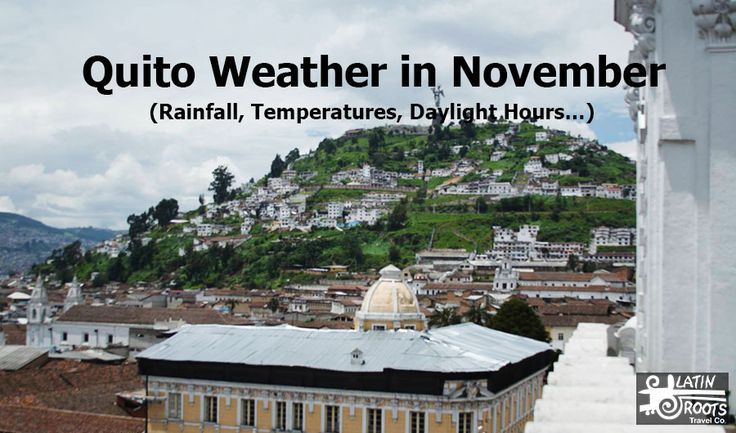 Quito Weather in November (Rainfall, Temperatures...)