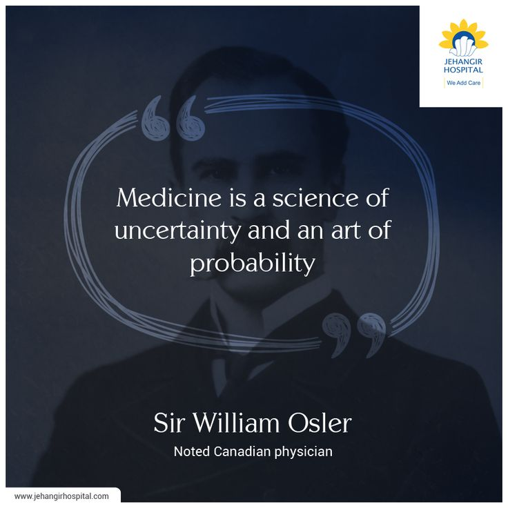 Words by Sir William Osler, Noted Canadian physician