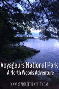 Voyageurs National Park in Northern Minnesota: The Land of wolves, loons and wilderness like no other! Click through to read about how to have the best visit possible!