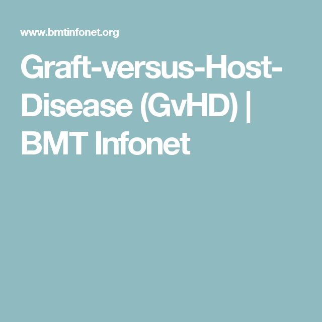 Graft-versus-Host-Disease (GvHD) | BMT Infonet