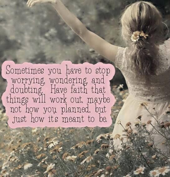 Sometimes You Have To Stop Worrying, Wondering And