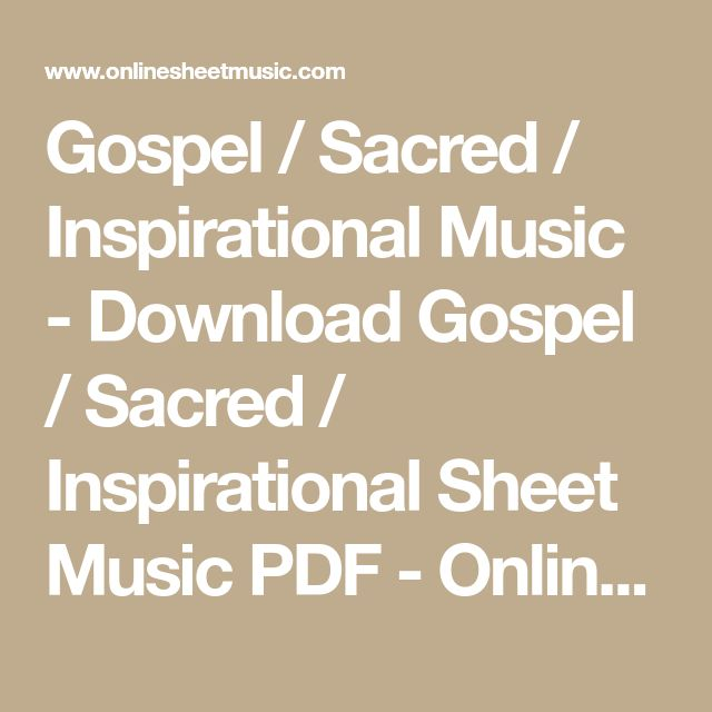 Gospel / Sacred / Inspirational Music - Download Gospel / Sacred / Inspirational Sheet Music PDF - OnlineSheetMusic.com