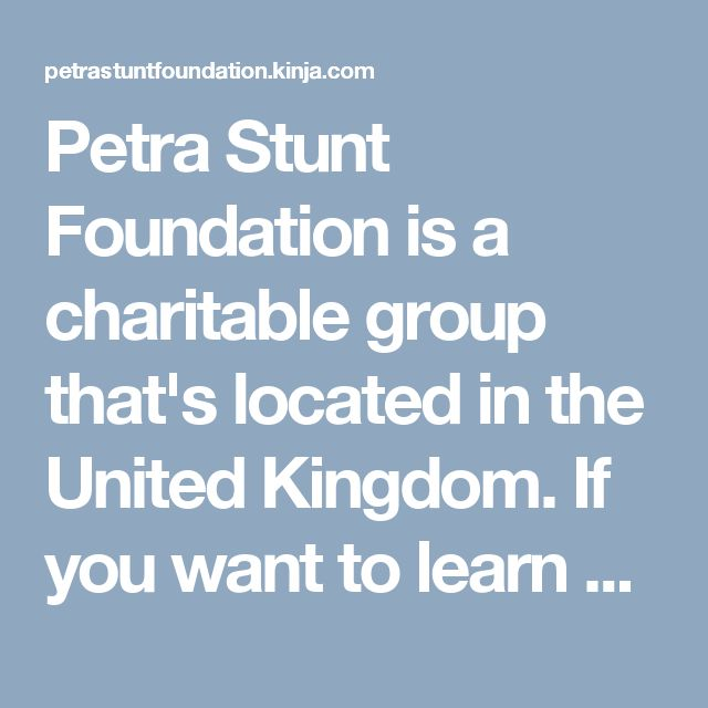 Petra Stunt Foundation is a charitable group that's located in the United Kingdom. If you want to learn more about Petra Ecclestone London, you should take the time to visit the organization's official website.