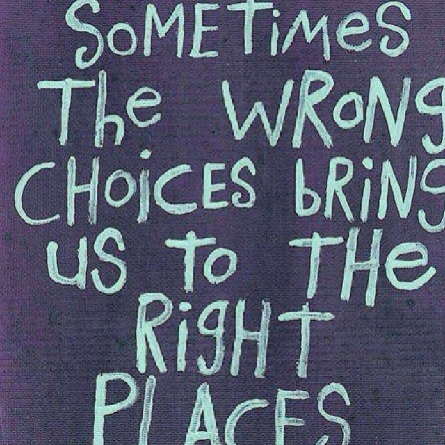 The Roads, Choice Bring, Inspiration, Wrong Choice, My Life, So True, Places, Favorite Quotes, Living
