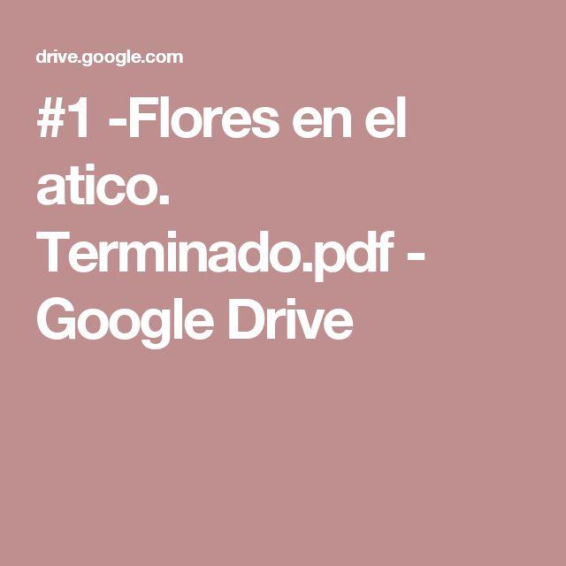 #1 -Flores en el atico. Terminado.pdf - Google Drive